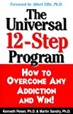 img - for The Universal 12-Step Program: How to Overcome Any Addiction and Win! book / textbook / text book
