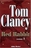 echange, troc Tom Clancy - Red Rabbit, tome 1