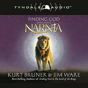 Finding God in the Land of Narnia Hörbuch von Kurt Bruner, Jim Ware Gesprochen von: Nick Sandys