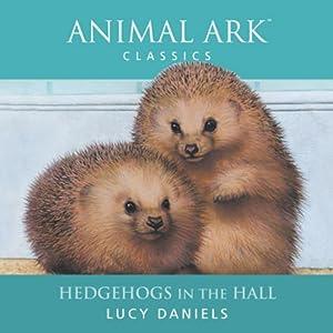 Animal Ark: Hedgehogs in the Hall Audiobook