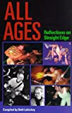 All Ages: Reflections on Straight Edge (1889703001) by Beth Lahickey
