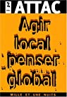 Agir local, penser global par Attac