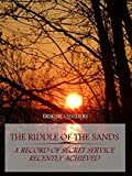 Image of The Riddle of the Sands : A Record of Secret Service Recently Achieved (Illustrated)