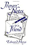 Prayer Notes to a Friend (0939516667) by Hays, Edward M.