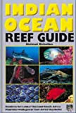 Indian Ocean Reef Guide: Maldives, Sri Lanka, Thailand, South Africa