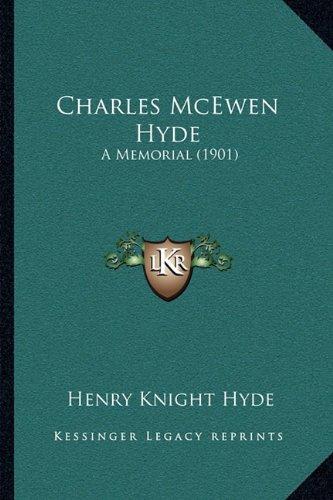 Charles McEwen Hyde: A Memorial (1901)