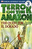 Terror on the Amazon - the Quest for El Dorado (DK Readers Level 3) (0751329320) by DK
