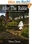 After The Rabbit: Book Two Of The Wal...