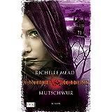 """Vampire Academy: Blutschwurvon """"Richelle Mead"""""""