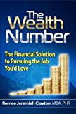 The Wealth Number: The Financial Solution to Pursuing the Job You'd Love