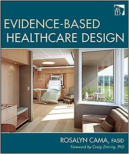 Evidence-Based Healthcare Design: Rosalyn Cama