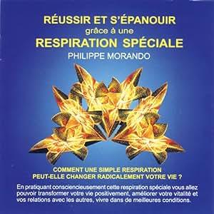 Réussir et s'épanouir grâce à une respiration spéciale (CD audio)
