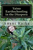 img - for Taino Earthschooling in the Diaspora: My Early Days book / textbook / text book