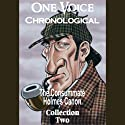 One Voice Chronological: The Consummate Holmes Canon, Collection 2 (       UNABRIDGED) by Sir Arthur Conan Doyle Narrated by David Ian Davies