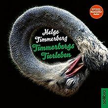 Timmerbergs Tierleben Hörbuch von Helge Timmerberg, Frank Zauritz, Wolfgang Neumann Gesprochen von: Helge Timmerberg