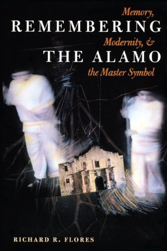 Remembering the Alamo: Memory, Modernity, and the Master...