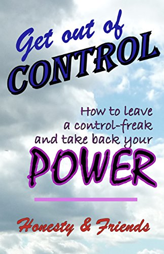 GET OUT OF CONTROL -  How to leave a control-freak and take back your power PDF