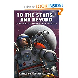 To the Stars -- and Beyond: The Second Borgo Press Book of Science Fiction Stories by Robert Reginald, Damien Broderick, John Glasand James C. Glass