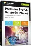 Premiere Pro CC - Das große Training (Videotraining)