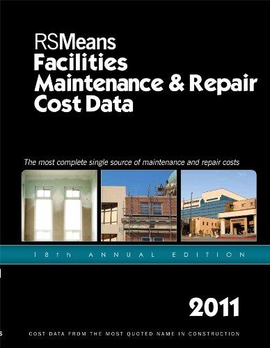 RSMeans Facilities Maintenance & Repair 2011 (Facilities Maintenance & Repair Cost Data)