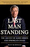 img - for Last Man Standing: The Ascent of Jamie Dimon and JPMorgan Chase book / textbook / text book