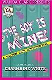 The Boy Is Mine! (Wahida Clark Presents Young Adult) (Wahida Clark Presents a Young Adult Novel)