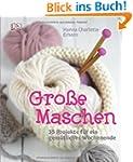 Gro�e Maschen: 35 Projekte f�r ein ge...