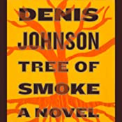 Tree of Smoke: A Novel | [Denis Johnson]