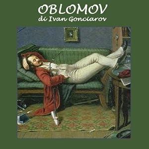 Oblomov | [Ivan Gonciarov]