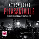 Pleasantville Audiobook by Attica Locke Narrated by J D Jackson