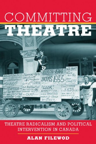 Committing Theatre: Theatre Radicalism and Political Intervention in Canada