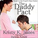 The Daddy Pact: The Coach's Boys Series, Book 1 Audiobook by Kristy K. James Narrated by Daniela Acitelli