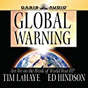 Global Warning: Are We on the Brink of World War III? (       UNABRIDGED) by Tim F LaHaye, Ed Hindson Narrated by Ed Hindson