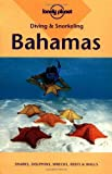 Lonely Planet Diving & Snorkeling Bahamas (Diving and Snorkeling Guides)