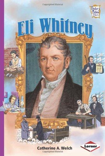 Eli Whitney (History Maker Bios (Lerner))