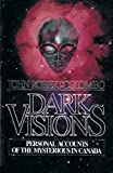 Dark Visions: Personal Accounts of the Mysterious in Canada (0888821425) by Colombo, John Robert