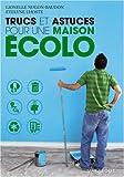 echange, troc Evelyne Lhoste, Lionelle Nugon-Baudon - Trucs et astuces pour une maison écolo