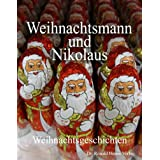 """Weihnachtsmann und Nikolaus. Weihnachtsgeschichtenvon """"Eva Markert"""""""