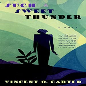Such Sweet Thunder: A Novel | [Vincent O. Carter]