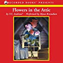 Flowers in the Attic Audiobook by V.C. Andrews® Narrated by Alyssa Bresnahan