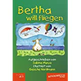 "Bertha will fliegenvon ""Sabine Marya"""