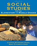Social Studies for the Elementary and Middle Grades: A Constructivist Approach (4th Edition) 4th Edition( Paperback ) by Sunal, Cynthia Szymanski; Haas, Mary Elizabeth published by Allyn & Bacon