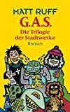 G.A.S.: Die Trilogie der Stadtwerke Roman (dtv Unterhaltung)