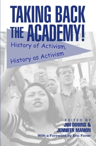 Taking Back the Academy!: History of Activism, History as Activism