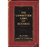 The Unwritten Laws of Business ~ W. J. King