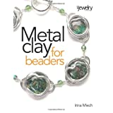 Metal Clay for Beaderspar Irina Miech