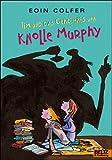 Tim und das Geheimnis von Knolle Murphy - Eoin Colfer
