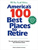 America's 100 Best Places to Retire: The Only Guide You Need to Today's Top Retirement Towns