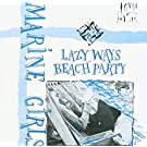 Lazy Ways and Beach Party