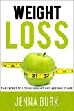 Weight Loss Motivation: The Secret To Losing Weight And Keeping It Off! (weight loss, weight loss techniques, weight loss for women)